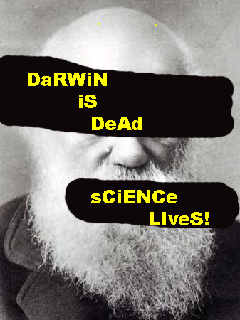 Darwin is Dead - Science Lives!